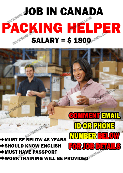 Packing Helper urgently wanted for Canada - Gulf Job Mag